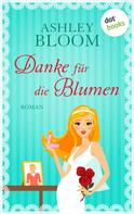 Ashley Bloom: Danke für die Blumen ★★★★