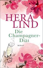 Die Champagner-Diät - Roman