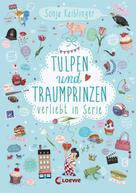 Sonja Kaiblinger: Tulpen und Traumprinzen ★★★★★