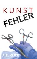 A.R. Klier: Kunstfehler ★★★★
