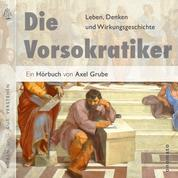 Die Vorsokratiker - Aus den Fragmenten der Vorsokratiker sowie aus Texten von Kepler, Nietzsche, Hegel und Kierkegaard.