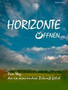 Markus Orians: HORIZONTE ÖFFNEN