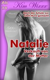 Natalie - Verkauft von der Mutter