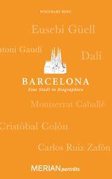 Barcelona. Eine Stadt in Biographien - MERIAN porträts