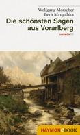 Wolfgang Morscher: Die schönsten Sagen aus Vorarlberg ★★★★