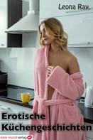 Leona Ray: Erotische Küchengeschichten ★★★
