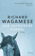 Richard Wagamese: Der gefrorene Himmel ★★★★★