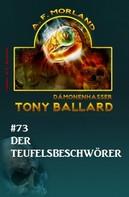 A. F. Morland: Tony Ballard #73: Der Teufelsbeschwörer