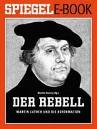 Martin Doerry: Der Rebell - Martin Luther und die Reformation ★★★★