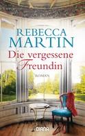 Rebecca Martin: Die vergessene Freundin ★★★★