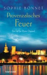 Provenzalisches Feuer - Ein Fall für Pierre Durand