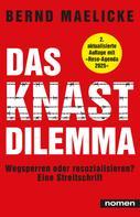 Bernd Maelicke: DAS KNAST-DILEMMA