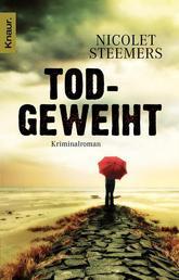 Todgeweiht - Kriminalroman