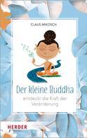 Claus Mikosch: Der kleine Buddha entdeckt die Kraft der Veränderung ★★★★★
