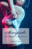 Andre Le Bierre: Sexspiele ★★★