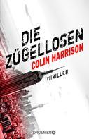 Colin Harrison: Die Zügellosen ★★★★