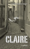 Ulrike Halbe-Bauer: Claire