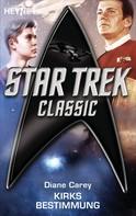 Diane Carey: Star Trek - Classic: Kirks Bestimmung ★★★★