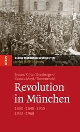 Revolution in München - 1800 - 1848 - 1918 - 1933 - 1968