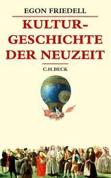 Kulturgeschichte der Neuzeit - Die Krisis der europäischen Seele von der Schwarzen Pest bis zum Ersten Weltkrieg