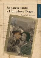 Maribel Álvarez: Se parece tanto a Humphrey Bogart