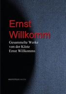Ernst Willkomm: Gesammelte Werke von der Küste Ernst Willkomms