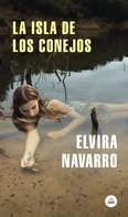 Elvira Navarro: La isla de los conejos
