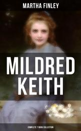 Mildred Keith - Complete 7 Book Collection - Timeless Children Classics