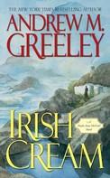 Andrew M. Greeley: Irish Cream