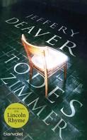 Jeffery Deaver: Todeszimmer ★★★★