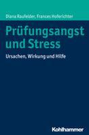 Diana Raufelder: Prüfungsangst und Stress