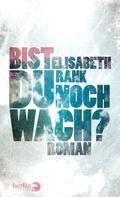 Elisabeth Rank: Bist du noch wach? ★★★