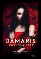 Damian Sahrhage: Damaris Kuckuckskinder ★★★