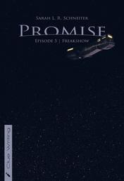 Promise - Episode 5: Freakshow