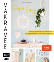 Makramee super easy - Von Schlüsselanhänger bis Blumenampel – schnelle Knüpfprojekte für dich und dein Zuhause