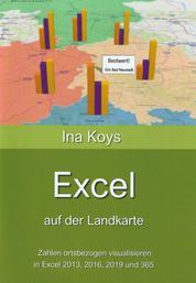Excel auf der Landkarte - Zahlen ortsbezogen visualisieren