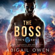 The Boss - Fire's Edge, Book 1 (Unabridged)