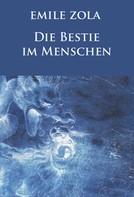 Émile Zola: Die Bestie im Menschen (Neuausgabe)