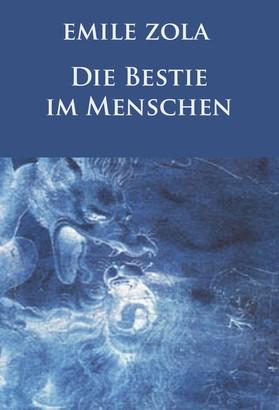 Die Bestie im Menschen (Neuausgabe)