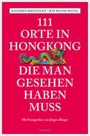 Kathrin Bielfeldt: 111 Orte in Hongkong, die man gesehen haben muss ★★★★