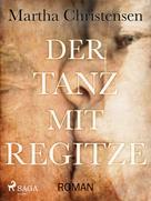 Martha Christensen: Der Tanz mit Regitze ★★★★★