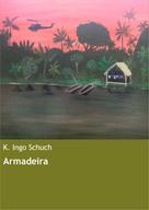 K. Ingo Schuch: Armadeira