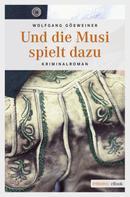 Wolfgang Gösweiner: Und die Musi spielt dazu ★★★