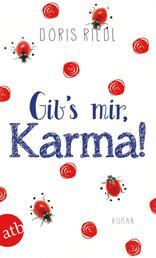 Gib's mir, Karma! - Roman
