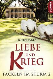 Liebe und Krieg - Fackeln im Sturm 2 .