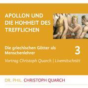 Apollon und die Hohheit des Trefflichen - Die griechischen Götter als Menschenlehrer - Teil 3