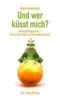 Maja Roedenbeck: Und wer küsst mich? ★★★★