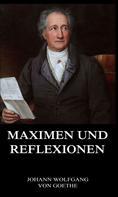 Johann Wolfgang von Goethe: Maximen und Reflexionen