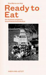 Ready to Eat - Die Schweiz entdeckt amerikanische Esskultur