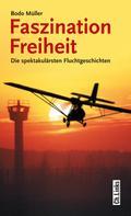 Bodo Müller: Faszination Freiheit ★★★★